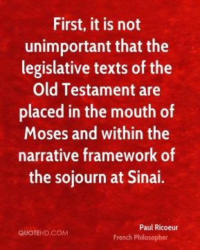 Paul Ricoeur - First, it is not unimportant that the legislative texts ...