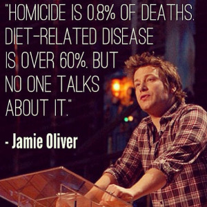 ... related disease is over 60%, but no one talks about it. - Jamie Oliver