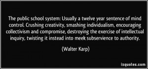 The public school system: Usually a twelve year sentence of mind ...