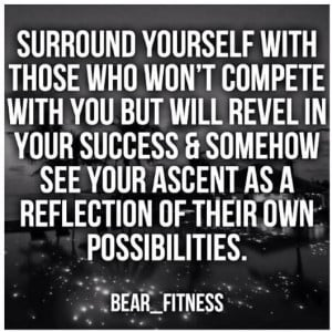 yourself with good people surround yourself with who you with positive ...