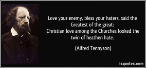 , bless your haters, said the Greatest of the great; Christian love ...