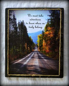 Take Adventures Motivational Quote on DIrt Road by FeminineDivine