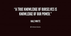 true knowledge of ourselves is knowledge of our power.""