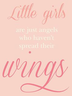 Growing Up Quotes For Girls Angel, little girl quotes,