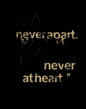 """Quotes Picture: """"together forever, never apart maybe in distance but ..."""
