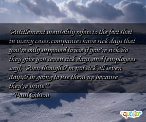 Entitlement mentality refers to the fact that