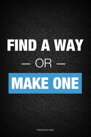 Find a way or make one. #quote #quotes #typography #design #art #print ...