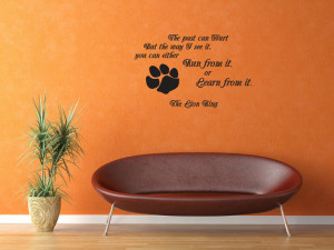 past can hurt. But the way I see it The Lion King Vinyl Decal Quotes ...