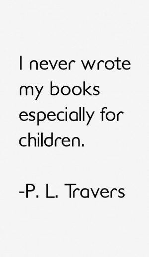 Return To All P. L. Travers Quotes