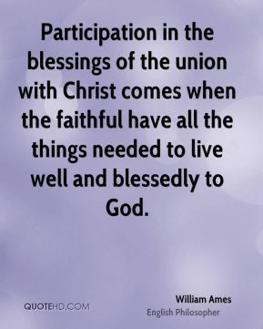 William Ames - Participation in the blessings of the union with Christ ...