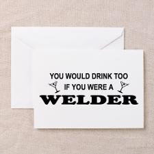 You'd Drink Too Welder Greeting Cards (Pk of 10) for