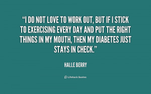 do not love to work out, but if I stick to exercising every day and ...
