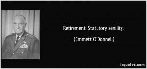 Retirement: Statutory senility. - Emmett O'Donnell