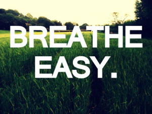 Breathe easy.