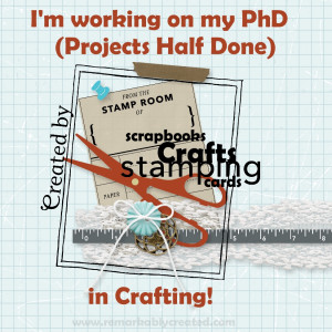 ... PHD in crafting?? Do you have a favorite creative and crafty quote