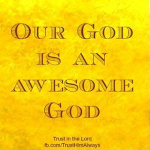 Our God is an Awesome God. He reigns from heaven above. With Wisdom ...