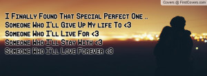 Finally Found That Special Perfect One ..Someone Who I'll Give Up My ...
