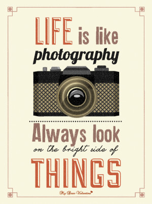life quotes life is like photography