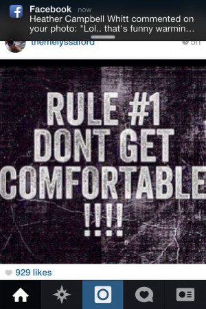 Don't get comfortable