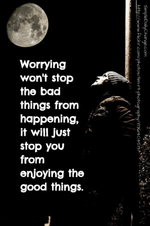 Worrying Won't Stop Bad Things