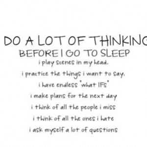 ... Facebook Quotes about Life - Do a lot of thinking before i go to sleep
