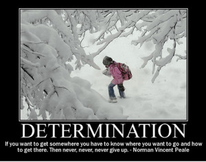 """... the possible lies in a person's determination."""" ~ Tommy Lasorda"""