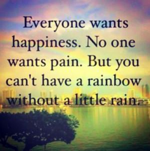 Happiness. Pain. Rainbow. Rain.
