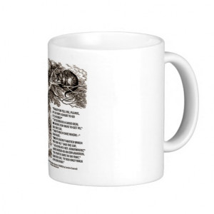 Wonderland Which Way I Ought To Go Quote Coffee Mug