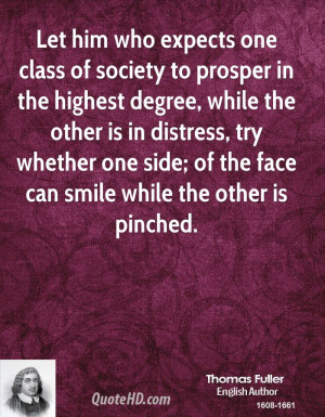 Let him who expects one class of society to prosper in the highest ...