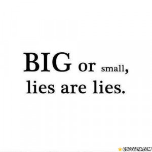 LIES ARE LIES! - QuotePix.com - Quotes Pictures, Quotes Images ...