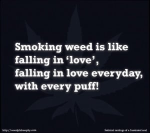 smoking-weed-is-like-falling-in-love-falling-in-love-everyday-with ...