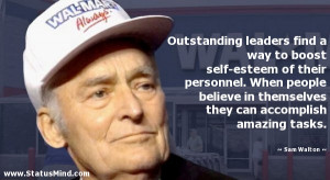 Outstanding leaders find a way to boost self-esteem of their personnel ...