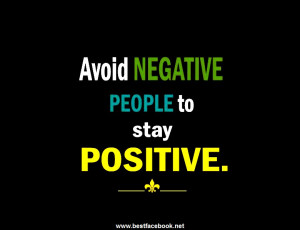 Avoid Negative People To Stay Positive!!!