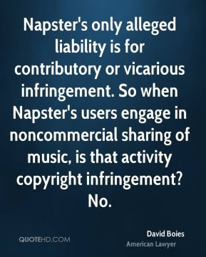 Napster's only alleged liability is for contributory or vicarious ...