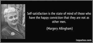 Self-satisfaction is the state of mind of those who have the happy ...