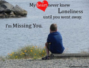 Loneliness Quote: My heart never knew loneliness until you... 6