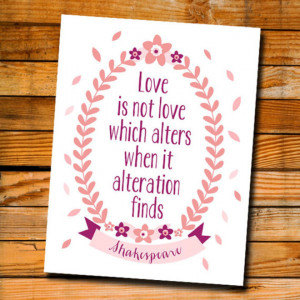 ... Love is not love which alters when it alteration finds.