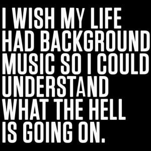 wish my life had background music