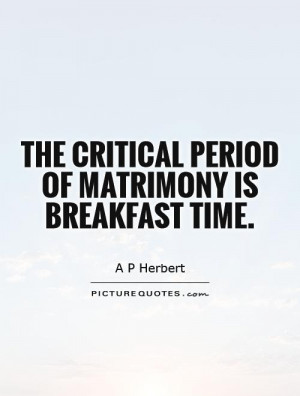 Marriage Quotes Breakfast Quotes A P Herbert Quotes