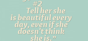 Tell her she is beautiful