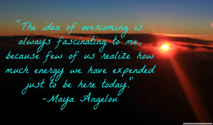 Maya Angelou, RIP Maya Angelou, Maya Angelou quote, Angelou quote