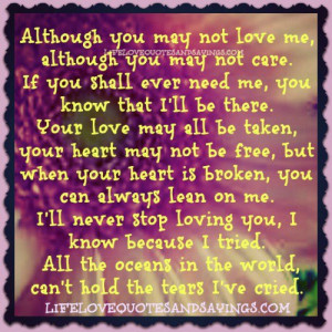 ... not love me although you may not care if you shall ever need me you
