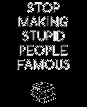 Quotes About Guys Being Stupid Stop making stupid people