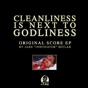 Cleanliness Is Next To Godliness (Original Score EP)