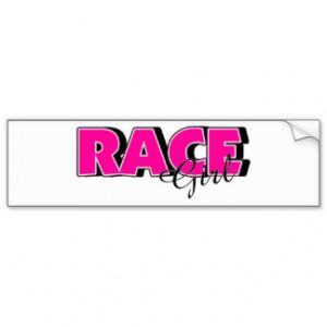Racing Sayings Bumper Stickers