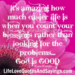 It's amazing how much easier life is when you count your blessings ...
