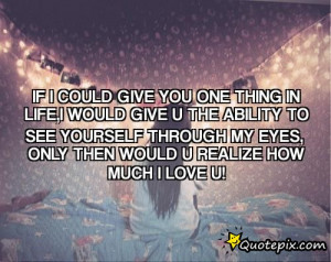 If You Could See Yourself through My Eyes Quotes