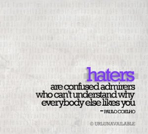 Dear Haters, Read This!