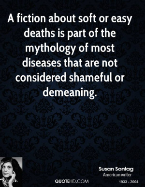 fiction about soft or easy deaths is part of the mythology of most ...