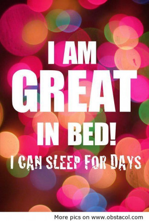 am great in bed | Funny Pictures, Funny Images, Funny Quotes